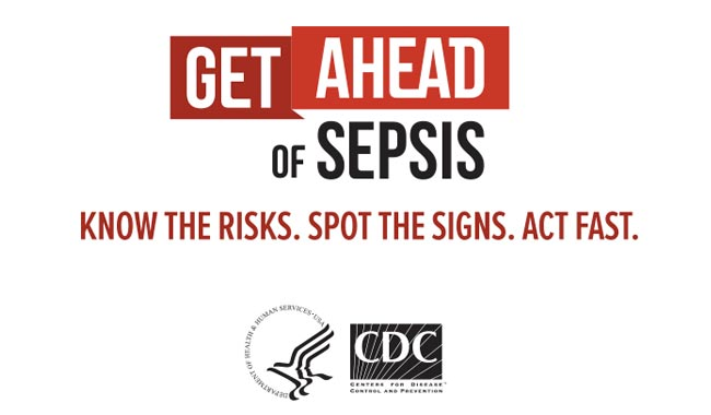Campaign slogan. Get Ahead of Sepsis. Know the Risks. Spot the Signs. Act Fast.
