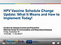 #8: HPV Vaccine Schedule Change Update