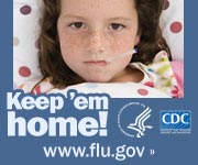 Keep sick kids home. Visit www.cdc.gov/h1n1.