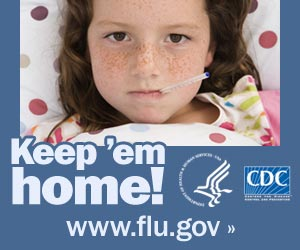 Keep your sick kids home from school. Visit www.flu.gov for more information.