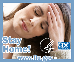 Stay home if possible when you are sick. Visit www.cdc.gov/h1n1 for more information.