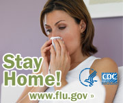 Stay home if possible when you are sick. Visit <a href=
