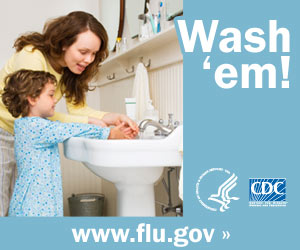 Show your child how to wash his hands. Visit www.flu.gov for more information.
