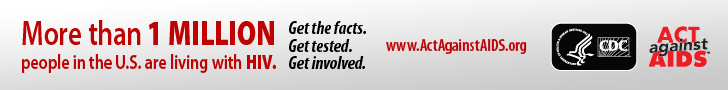 More than 1 Million People in the U.S. are Living with HIV. Get the facts. Get tested. Get involved. www.ActAgainstAIDS.org
