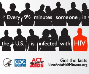 Every 9½ minutes someone in the US is infected with HIV.  Act Against AIDS.