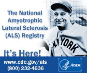 The National Amyotrophic Lateral Sclerosis (ALS) Registry: It's here! www.cdc.gov/als — (800) 232-4636