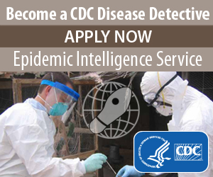 Become a CDC Disease Detective. Apply for the Epidemic Intelligence Service.