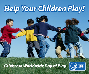 Help your children play! Celebrate Worldwide Day of Play.