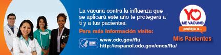 La vacuna contra la influenza que se aplicara este ano te protegera a ti y a tus pacientes.