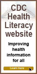 CDC  Health Literacy website – Improving health information for all. Learn more…
