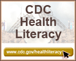Health Literacy – www.cdc.gov/healthliteracy