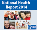 Read the just released National Health Report for a snapshot of our progress and status of our nation's health.