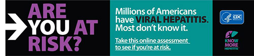 Campaign Badge which reads, 'ARE YOU AT RISK? Millions of Americans have VIRAL HEPATITIS. Most don't know it. Take this online assessment to see if you're at risk.'