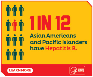 1 in 12 Asian Americans and Pacific Islanders have Hepatitis B. Learn more: http://www.cdc.gov/knowhepatitisB/