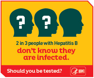 2 in 3 people with Hepatitis B do not know they are infected.  Should you be tested? http://www.cdc.gov/hepatitis/RiskAssessment/