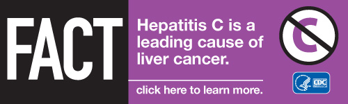 FACT: Hepatitis C is a leading cause of liver cancer. Click here to learn more. http://www.cdc.gov/hepatitis/C/cFAQ.htm