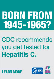 Campaign Badge which reads, 'Born from 1945 - 1965? CDC recommends you get tested for Hepatitis C. Learn more'
