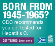 Campaign Badge which reads, 'Born from 1945 - 1965? CDC recommends you get tested for Hepatitis C. Get tested. Learn more'
