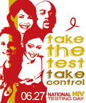 Take the Test, Take Control. National HIV Testing Day – 6/27/2009