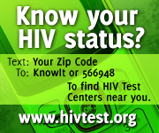 Know your HIV status? Text: Your Zip Code to KnowIT or 566948 to find HIV test centers near you www.hivtest.org