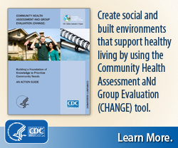 Learn more about the Community Health Assessment and Group Evaluation (CHANGE) Tool.