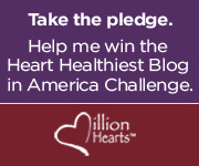 Take the pledge. Help me win the Heart Healthiest Blog in America Challenge.