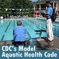 CDC's Model Aquatic Health Code (MAHC)