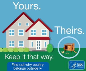 Yours. Theirs. Keep it that way. Find out why poultry belongs outside.