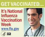 Get Vaccinated… It''s National Influenza Vaccination Week. www.flu.gov