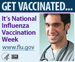 Get Vaccinated� It's National Influenza Vaccination Week. www.flu.gov