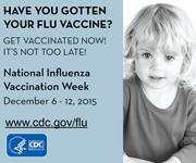Have you gotten your flu vaccine? It's not too late! It's National Influenza Vaccination Week.