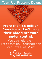 Team Up. Pressure Down. More than 36 million Americans don't have their blood pressure under control. You can help them. Let's team up--collaboration can save lives. Visit http://millionhearts.hhs.gov