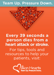 Team Up. Pressure Down. Every 39 seconds a person dies from a heart attack or stroke. For tips, tools, and resources to help your patients, visit http://millionhearts.hhs.gov
