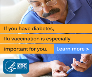 If you have diabetes, flu vaccination is especially important for you.