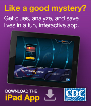 Like a good mystery? Get clues, analyze data, solve the case, and save lives! In this fun app, you get to be the Disease Detective.
