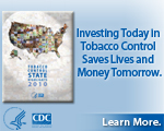 Investing Today in Tobacco Control Saves Lives and Money Tomorrow. Learn more...