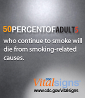 50% of adults who smoke will die from smoking-related causes. CDC Vital Signs. https://cdc.gov/VitalSigns/AdultSmoking/