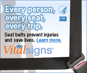 Every person, every seat, every trip. Seat belts prevent injuries and save lives. Learn more. CDC Vital Signs™