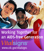 Working Together for an AIDS-free Generation www.cdc.gov/vitalsigns