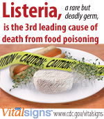 Listeria, a rare but deadly germ, is the 3rd leading cause of death from food poisoning.