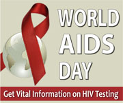 World AIDS Day — Get Vital Information on HIV Testing