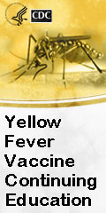 Yellow    Fever Vaccine Continuing Education