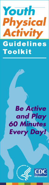 Youth Physical Activity Guidelines Toolkit – Be Active and Play 60 minutes Every Day!