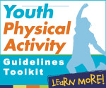 Youth Physical Activity Guidelines Toolkit. Learn More!