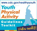 Youth Physical Activity Guidelines Toolkit. Learn More! www.cdc.gov/healthyyouth