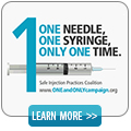 One Needle, One Syringe, Only One Time. Safe Injection Practices Coaltion.
