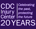 CDC Injury Center | Celebrating the past, protecting the future | 20 years