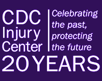 CDC Injury Center | 20 Years | Celebrating the past, protecting the future