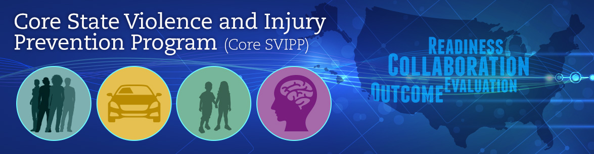 Core State Injury and Violence Prevention Program (Core SVIPP)