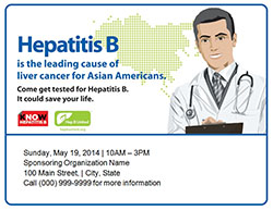Line art of a male doctor with a clip board stands in front of a dot-filled outline of Asia. Logos for both Hep B United and the Know Hepatitis B campaign are present. Accomanying text reads, 'Hepatitis B is the leading cause of liver cancer for Asian Americans. Come get tested for Hepatitis B. It could save your life.'